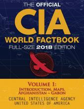The Official CIA World Factbook Volume 1: Full-Size 2018 Edition