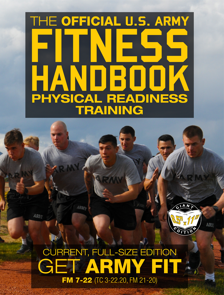 The Official US Army Fitness Handbook: Physical Readiness Training - Current, Full-Size Edition